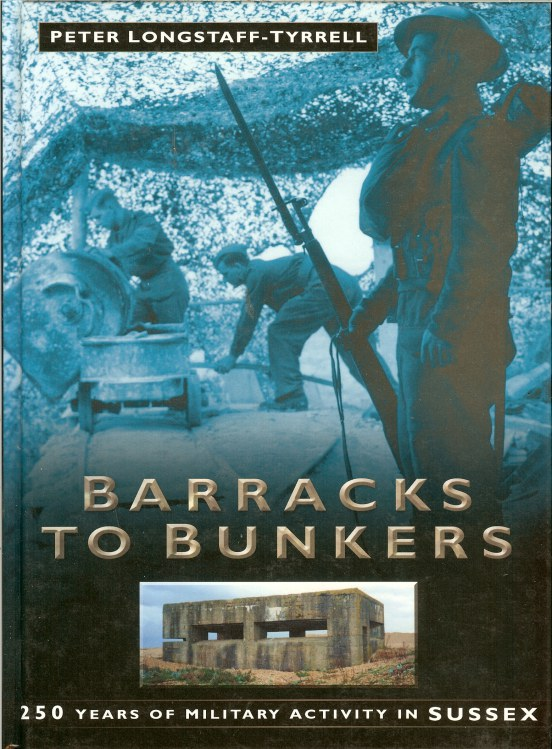 Image for BARRACKS TO BUNKERS: 250 YEARS OF MILITARY ACTIVITY IN SUSSEX