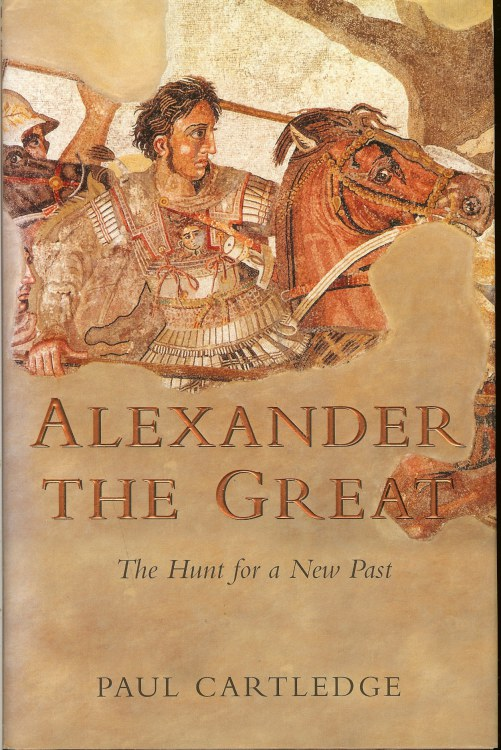 Image for ALEXANDER THE GREAT: THE HUNT FOR A NEW PAST