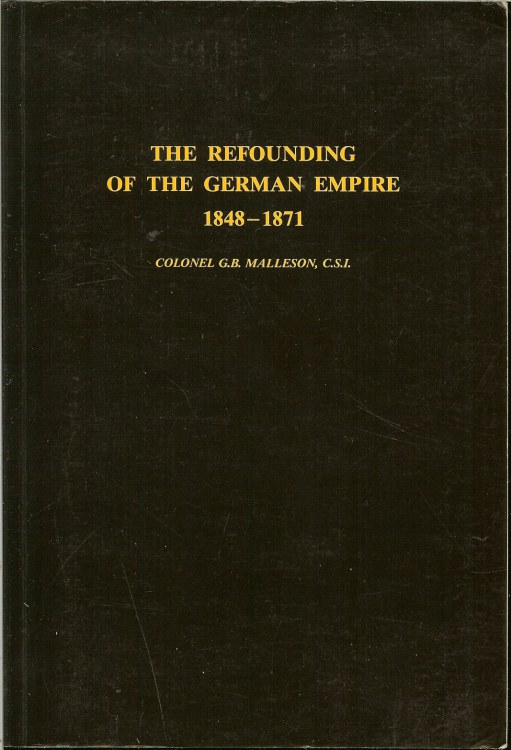 Image for THE REFOUNDING OF THE GERMAN EMPIRE 1848-1871