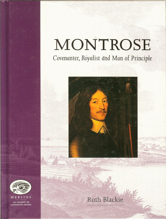 Image for MONTROSE: COVENANTER, ROYALIST AND MAN OF PRINCIPLE