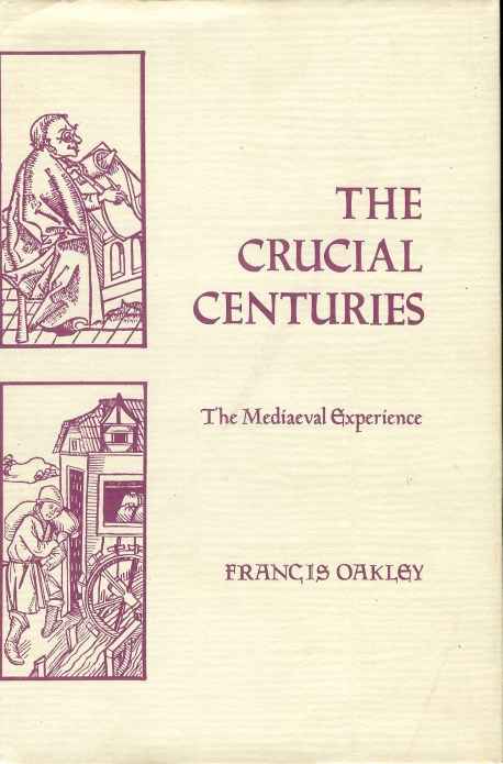 Image for THE CRUCIAL CENTURIES: THE MEDIAEVAL EXPERIENCE