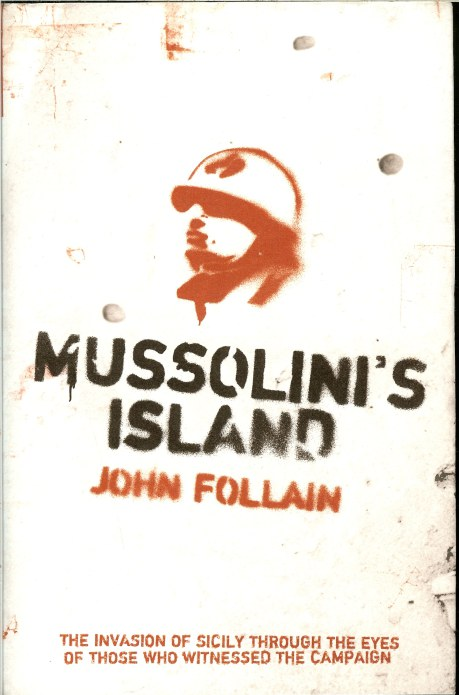 Image for MUSSOLINI'S ISLAND: THE BATTLE FOR SICILY 1943 BY THE PEOPLE WHO WERE THERE