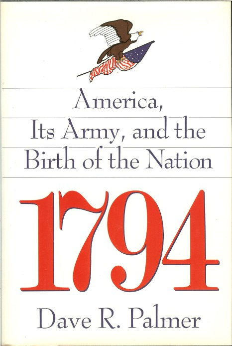 Image for 1794: AMERICA, ITS ARMY AND THE BIRTH OF THE NATION