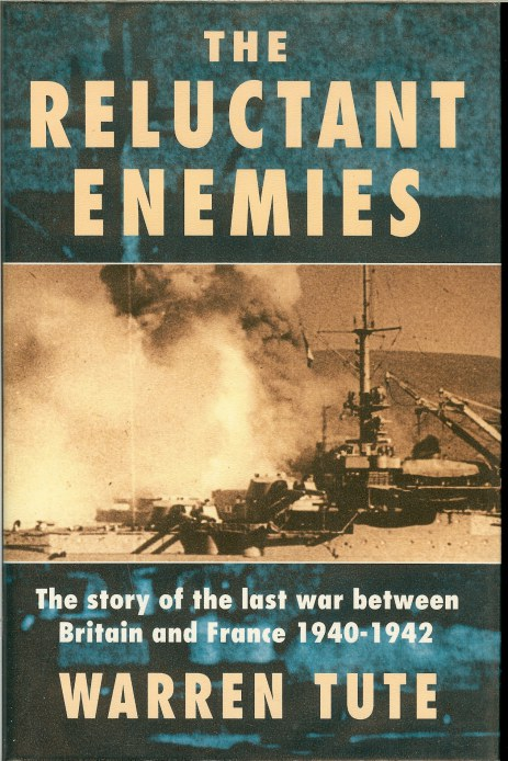 Image for THE RELUCTANT ENEMIES: THE STORY OF THE LAST WAR BETWEEN BRITAIN AND FRANCE 1940-1942