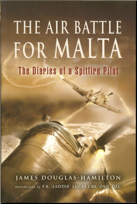 Image for THE AIR BATTLE FOR MALTA: THE DIARIES OF A SPITFIRE PILOT