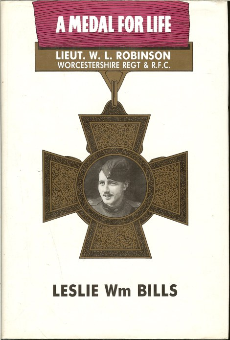 Image for A MEDAL FOR LIFE: BIOGRAPHY OF CAPT WM. LEEFE ROBINSON, VC