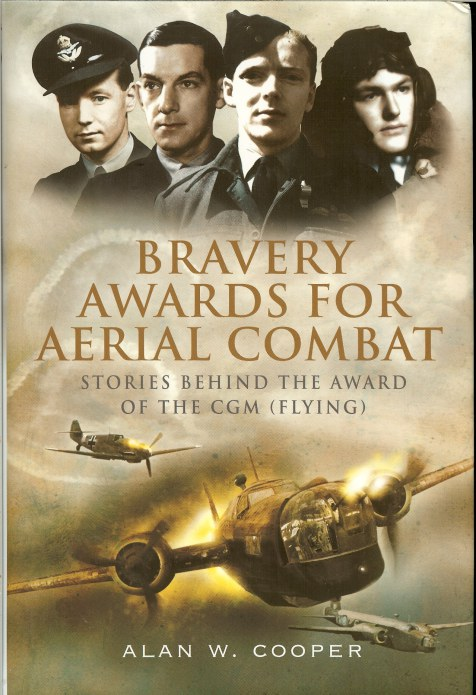 Image for BRAVERY AWARDS FOR ARIAL COMBAT : STORIES BEHIND THE AWARD OF THE CGM (FLYING)