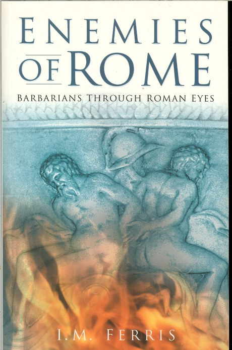 Image for ENEMIES OF ROME: BARBARIANS THROUGH ROMAN EYES