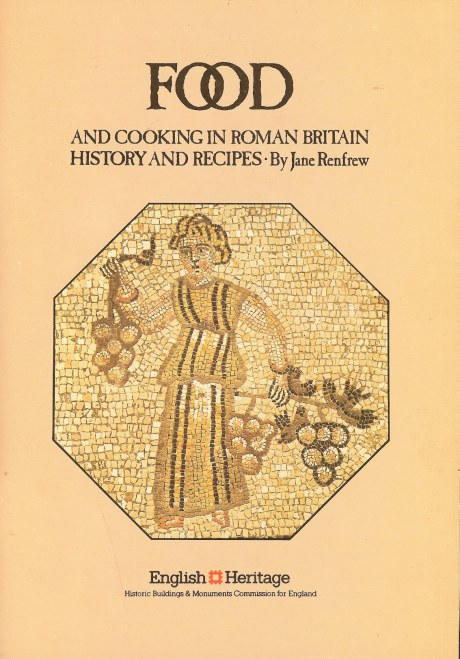 Image for FOOD AND COOKING IN ROMAN BRITAIN: HISTORY AND RECIPES