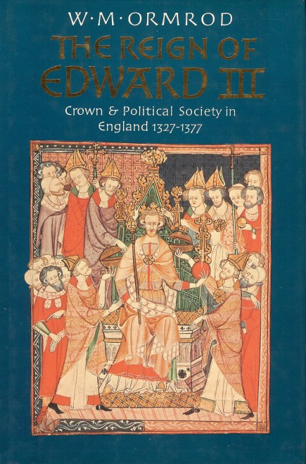 Image for THE REIGN OF EDWARD III: CROWN AND POLITICAL SOCIETY IN ENGLAND 1327-1377