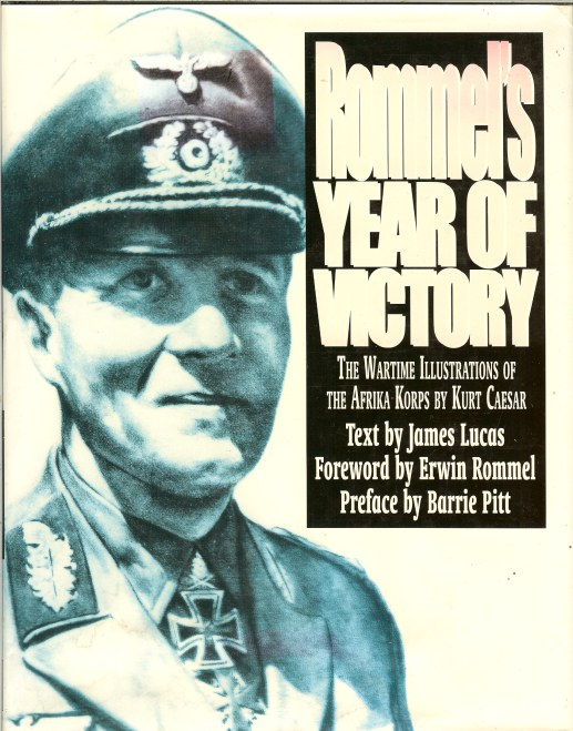 Image for ROMMEL'S YEAR OF VICTORY: THE WARTIME ILLUSTRATIONS OF THE AFRIKA KORPS BY KURT CAESAR