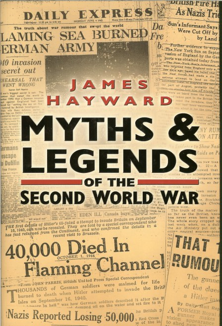 Image for MYTHS AND LEGENDS OF THE SECOND WORLD WAR