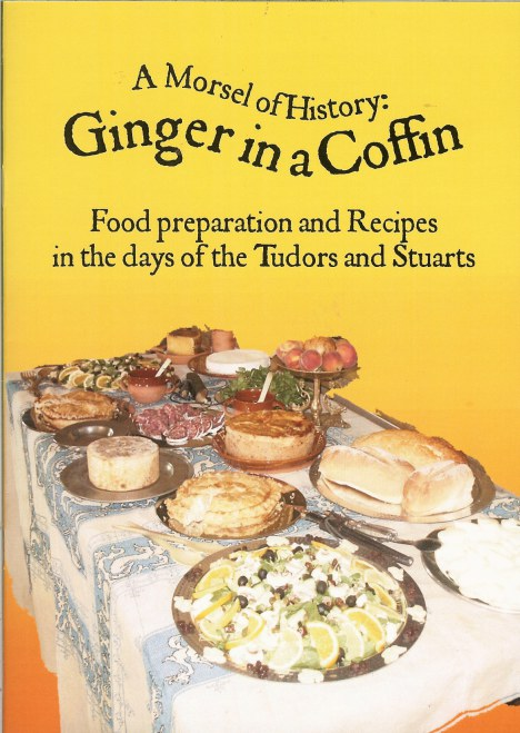 Image for GINGER IN A COFFIN: FOOD PREPARATION AND RECIPES IN THE DAYS OF THE TUDORS AND STUARTS