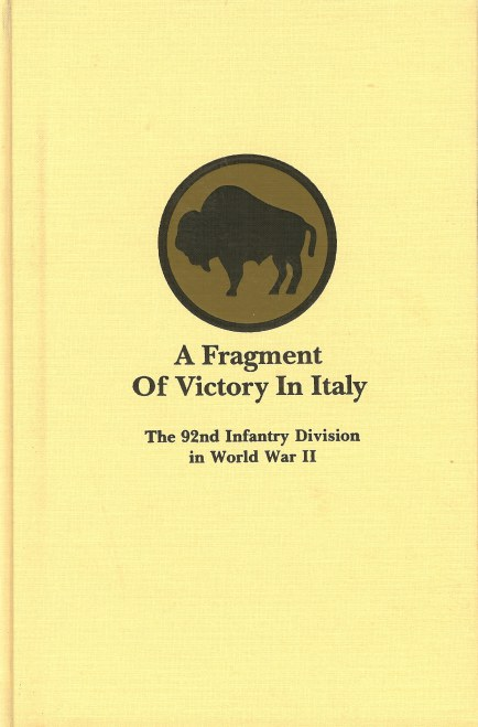 Image for A FRAGMENT OF VICTORY IN ITALY: THE 92ND INFANTRY DIVISION IN WORLD WAR II