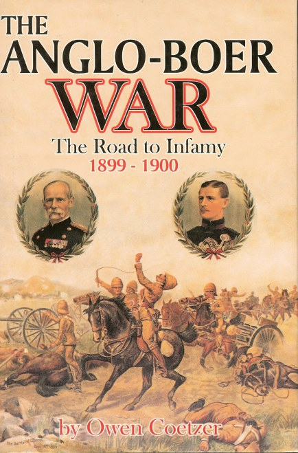 Image for THE ANGLO-BOER WAR: THE ROAD TO INFAMY 1899-1900