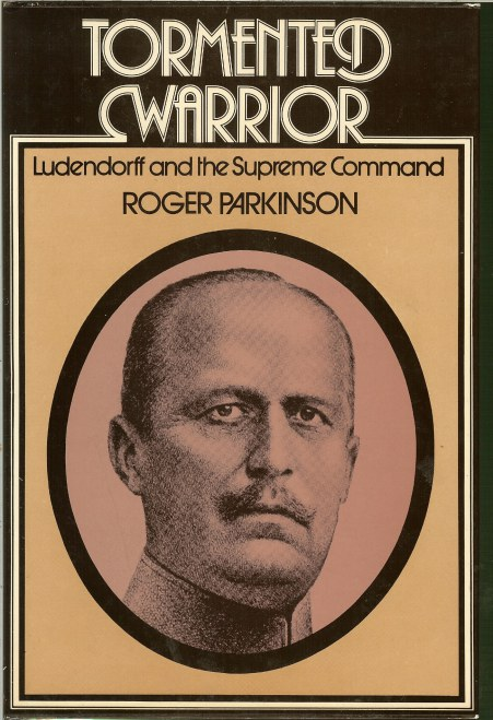 Image for TORMENTED WARRIOR: LUDENDORFF AND THE SUPREME COMMAND