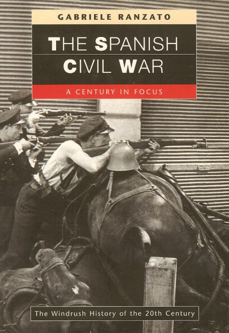 Image for THE SPANISH CIVIL WAR: A CENTURY IN FOCUS