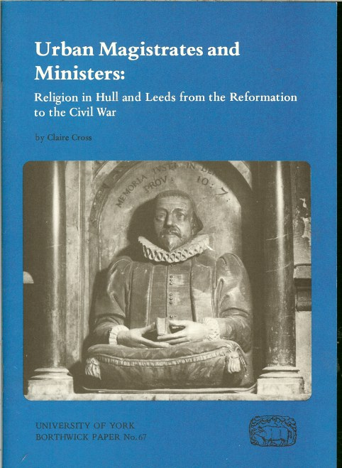 Image for URBAN MAGISTRATES AND MINISTERS : RELIGION IN HULL AND LEEDS FROM THE REFORMATION TO THE CIVIL WAR