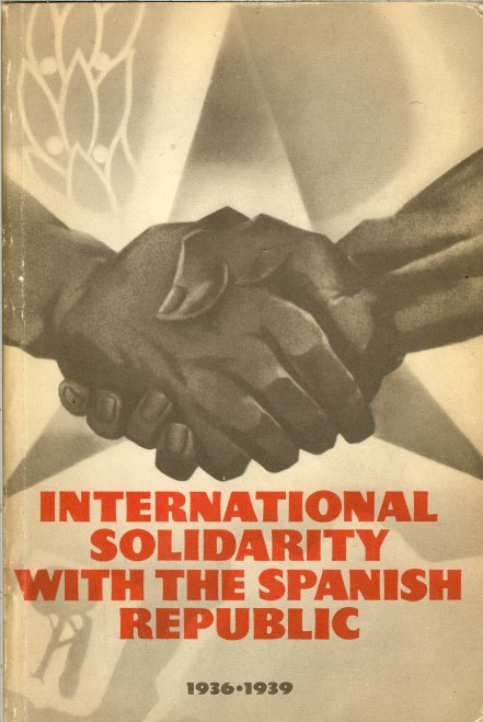 Image for INTERNATIONAL SOLIDARITY WITH THE SPANISH REPUBLIC 1936-1939