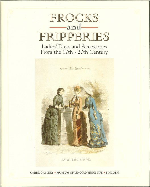 Image for FROCKS AND FRIPPERIES: LADIES' DRESS AND ACCESSORIES FROM THE 17TH - 20TH CENTURY
