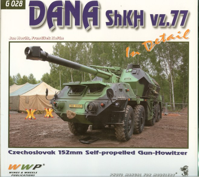 Image for DANA SHKH VZ.77 IN DETAIL: CZECHOSLOVAK 152MM SELF-PROPELLED GUN-HOWITZER