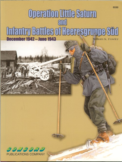 Image for OPERATION LITTLE SATURN AND THE INFANTRY BATTLES OF HEERESGRUPPE SUD: DECEMBER 1942-JUNE 1943