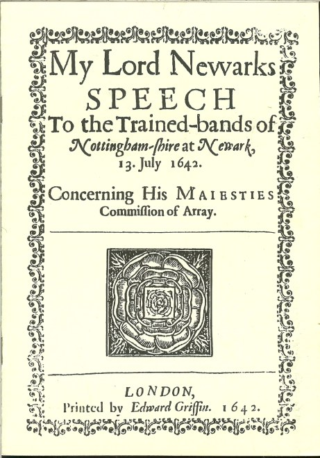 Image for MY LORD NEWARKS SPEECH TO THE TRAINED BANDS OF NOTTINGHAMSHIRE 1642
