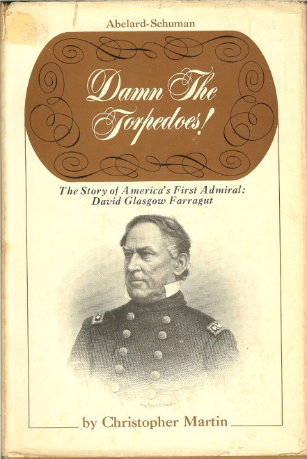 Image for DAMN THE TORPEDOES! THE STORY OF AMERICA'S FIRST ADMIRAL: DAVID GLASGOW FARRAGUT