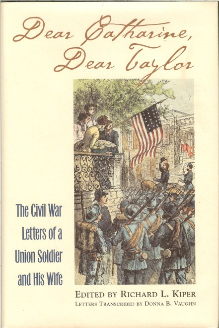 Image for DEAR KATHERINE, DEAR TAYLOR: THE CIVIL WAR LETTERS OF A UNION SOLDIER AND HIS WIFE