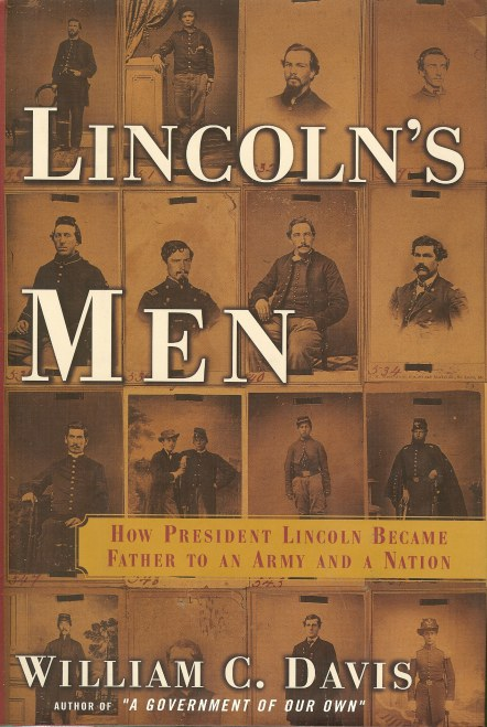 Image for LINCOLN'S MEN: HOW PRESIDENT LINCOLN BECAME FATHER TO AN ARMY AND A NATION