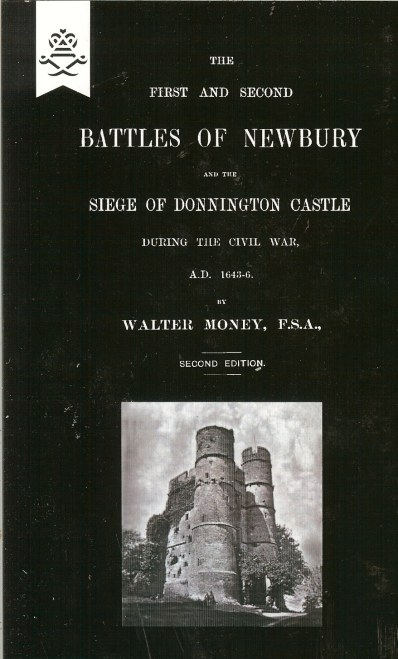 Image for THE FIRST AND SECOND BATTLES OF NEWBURY AND THE SIEGE OF DONNINGTON CASTLE DURING THE CIVIL WAR