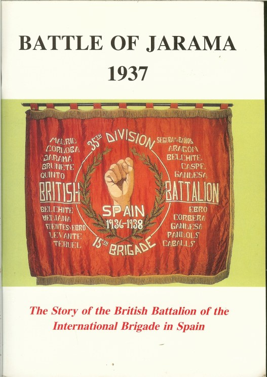Image for THE BATTLE OF JARAMA 1937: THE STORY OF THE BRITISH BATTALION OF THE INTERNATIONAL BRIGADE'S BAPTISM OF FIRE IN THE SPANISH CIVIL WAR