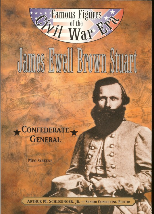Image for FAMOUS FIGURES OF THE CIVIL WAR ERA: JAMES EWELL BROWN STUART CONFEDERATE GENERAL