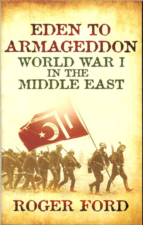 Image for EDEN TO ARMAGEDDON: WORLD WAR I IN THE MIDDLE EAST