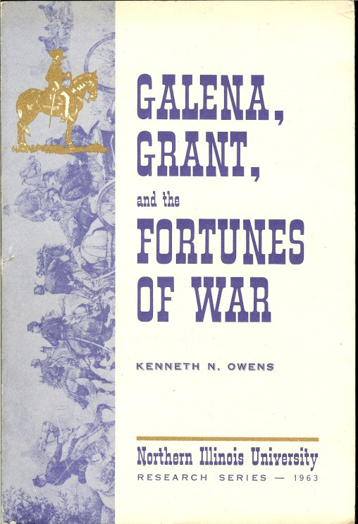 Image for GALENA, GRANT, AND THE FORTUNES OF WAR: A HISTORY OF GALENA, ILLINOIS, DURING THE CIVIL WAR