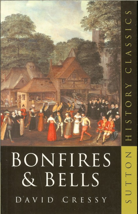 Image for BONFIRES AND BELLS: NATIONAL MEMORY AND THE PROTESTANT CALENDAR IN ELIZABETHAN AND STUART ENGLAND