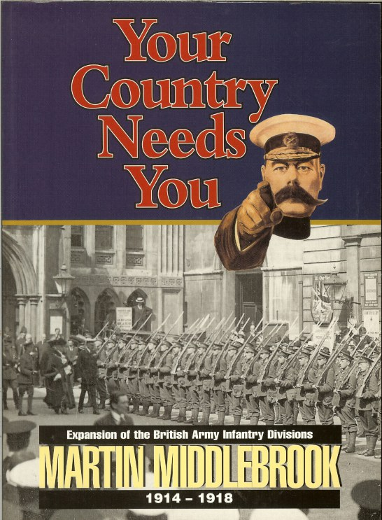 Image for YOUR COUNTRY NEEDS YOU: EXPANSION OF THE BRITISH ARMY INFANTRY DIVISIONS 1914-1918