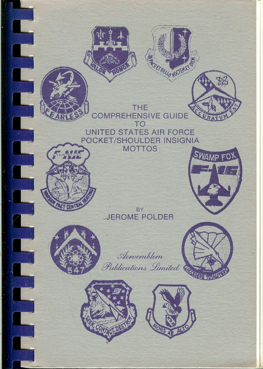 Image for THE COMPREHENSIVE GUIDE TO UNITED STATES AIR FORCE POCKET/SHOULDER INSIGNIA MOTTOS
