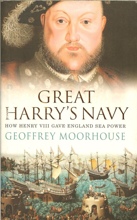Image for GREAT HARRY'S NAVY: HOW HENRY VIII GAVE ENGLAND SEAPOWER