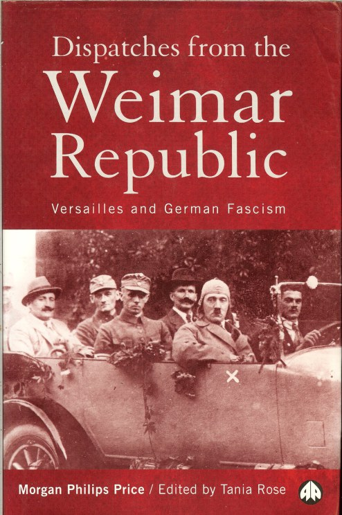 Image for DISPATCHES FROM THE WEIMAR REPUBLIC: VERSAILLES AND GERMAN FASCISM