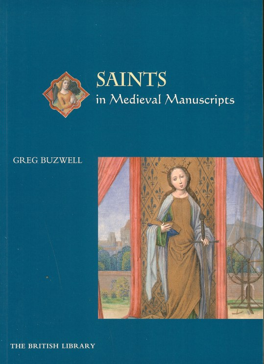 Image for SAINTS IN MEDIEVAL MANUSCRIPTS