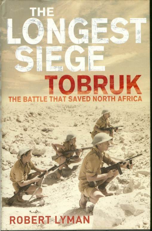 Image for THE LONGEST SIEGE: TOBRUK - THE BATTLE THAT SAVED NORTH AFRICA