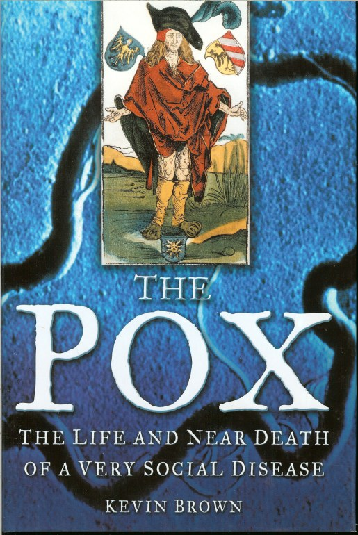 Image for THE POX: THE LIFE AND NEAR DEATH OF A VERY SOCIAL DISEASE