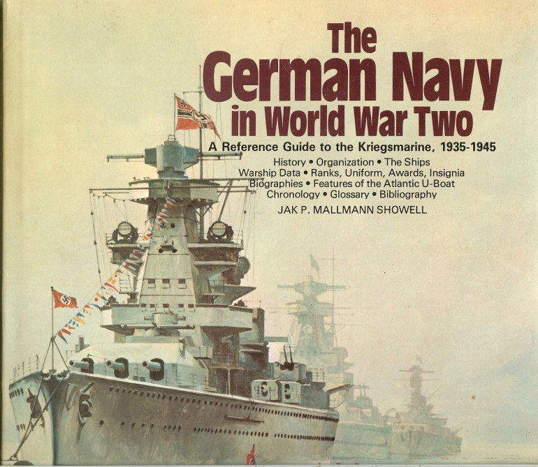 Image for THE GERMAN NAVY IN WORLD WAR TWO: A REFERENCE GUIDE TO THE KRIEGSMARINE 1935-1945