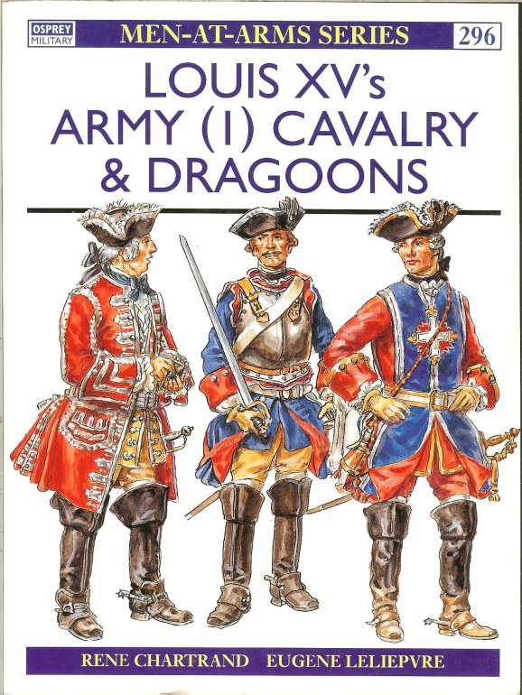 Image for LOUIS XV'S ARMY (1) CAVALRY & DRAGOONS