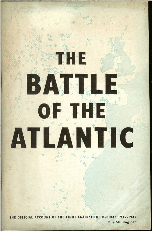 Image for THE BATTLE OF THE ATLANTIC: THE OFFICIAL ACCOUNT OF THE FIGHT AGAINST THE U-BOATS 1939-1945