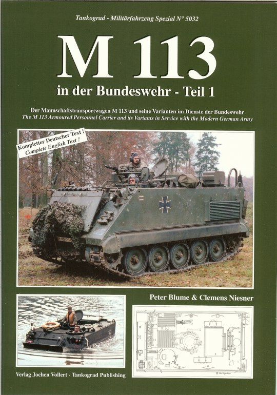 Image for M113: THE M 113 ARMOURED PERSONNEL CARRIER AND ITS VARIANTS IN SERVICE WITH THE MODERN GERMAN ARMY (VOLUME 1)