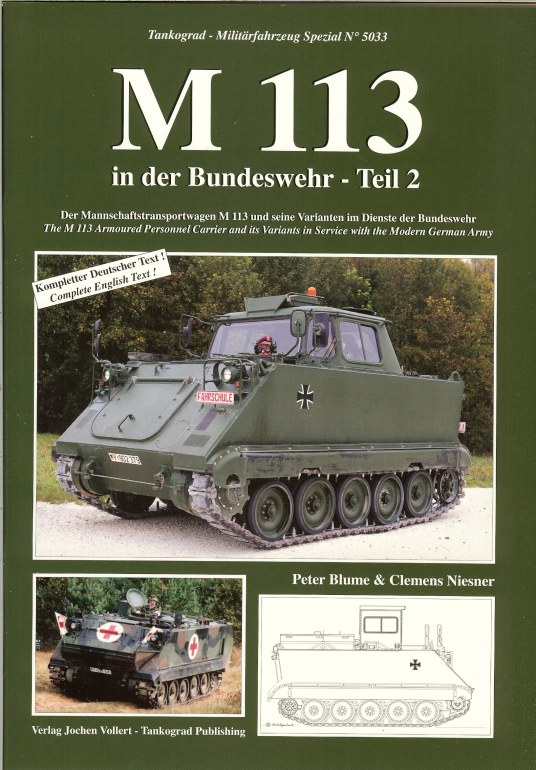 Image for M113: THE M 113 ARMOURED PERSONNEL CARRIER AND ITS VARIANTS IN SERVICE WITH THE MODERN GERMAN ARMY (VOLUME 2)
