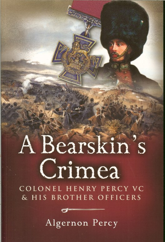 Image for A BEARSKIN'S CRIMEA: COLONEL HENRY PERCY VC AND HIS BROTHER OFFICERS