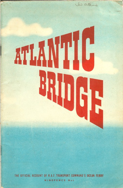 Image for ATLANTIC BRIDGE: THE OFFICIAL ACCOUNT OF RAF TRANSPORT COMMAND'S OCEAN FERRY